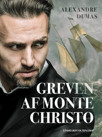 Alexandre Dumas (d. æ.): Greven af Monte Christo (Ved Ib Christiansen)