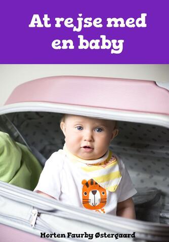 Morten Faurby Østergaard: At rejse med en baby