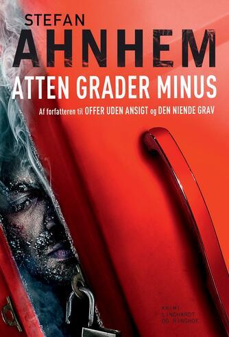 Stefan Ahnhem: Atten grader minus : krimi