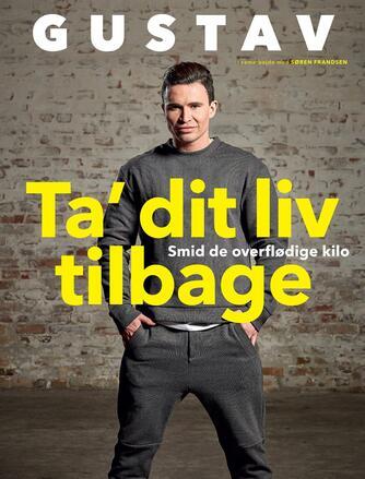 Gustav Andersen Salinas (f. 1990-07-11), Søren Frandsen: Ta' dit liv tilbage : smid de overflødige kilo
