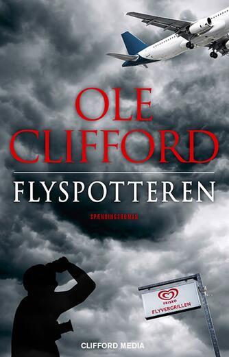 Ole Clifford: Flyspotteren : spændingsroman