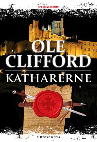 Ole Clifford: Katharerne : spændingsroman