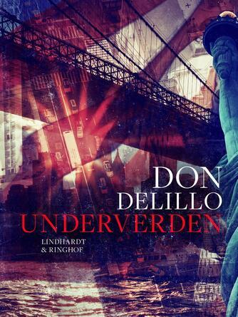 Don DeLillo: Underverden : roman