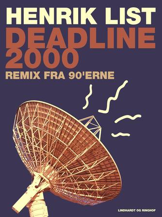Henrik List: Deadline 2000 : remix fra 90'erne