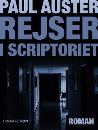 Paul Auster: Rejser i scriptoriet : roman