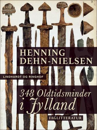 Henning Dehn-Nielsen: 348 oldtidsminder i Jylland