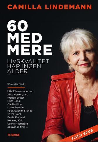 Camilla Lindemann: 60 med mere : livskvalitet har ingen alder