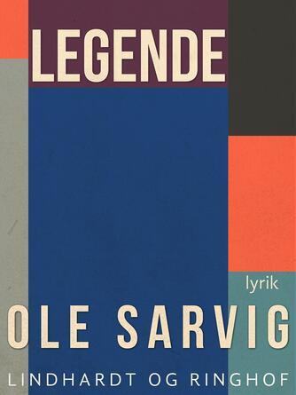 Ole Sarvig: Legende : lyrik