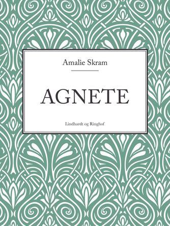 Amalie Skram: Agnete