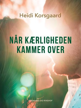 Heidi Korsgaard: Når kærligheden kammer over