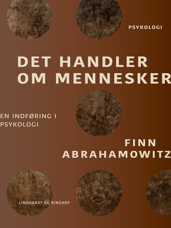 Finn Abrahamowitz: Det handler om mennesker : en indføring i psykologi