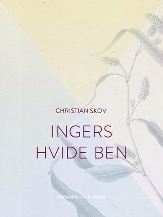 Christian Skov: Ingers hvide ben