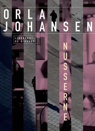 Orla Johansen (f. 1912): Nusserne
