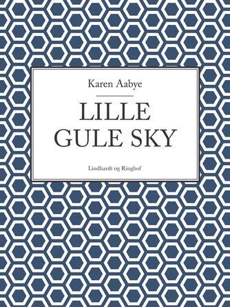 Karen Aabye: Lille gule sky