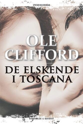 Ole Clifford: De elskende i Toscana : spændingsroman