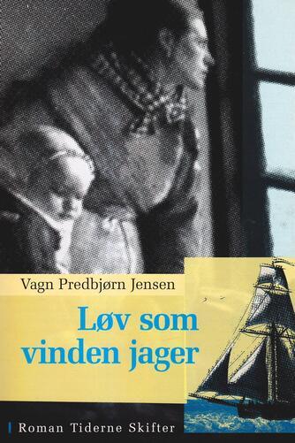 Vagn Predbjørn Jensen: Løv som vinden jager : roman