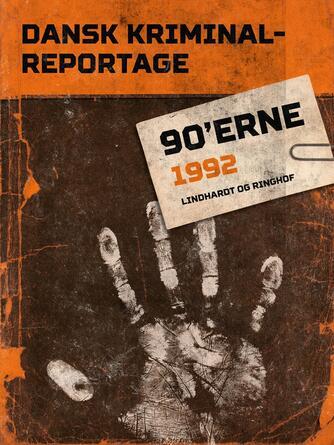 : Dansk kriminalreportage 90'erne : 1992