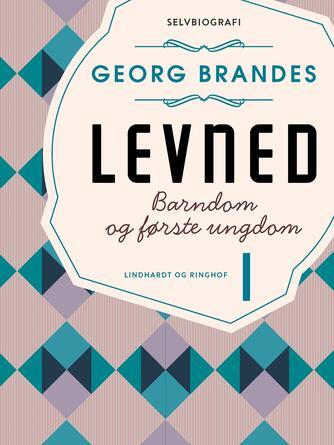 Georg Brandes: Levned. 1, Barndom og første ungdom