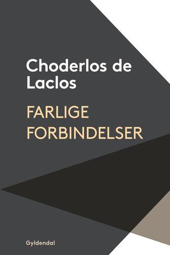 Pierre Ambroise François Choderlos de Laclos: Farlige forbindelser