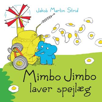 Jakob Martin Strid: Mimbo Jimbo laver spejlæg