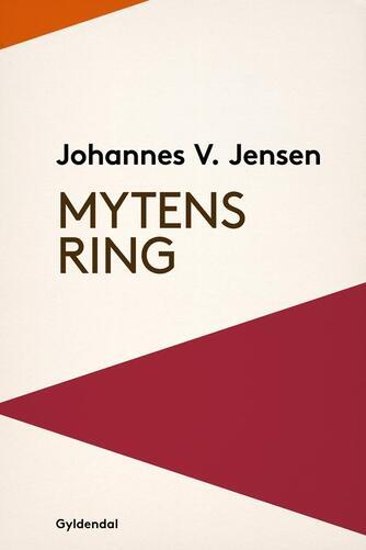 Johannes V. Jensen (f. 1873): Mytens Ring