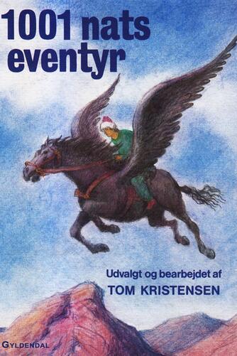 : 1001 nats eventyr (Ved Tom Kristensen)