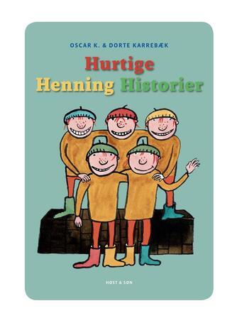 Oscar K.: Hurtige Henning historier