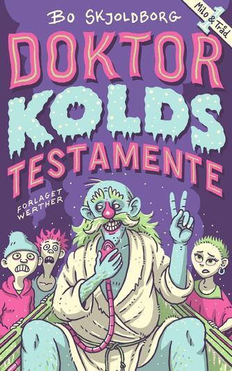 Bo Skjoldborg: Doktor Kolds testamente