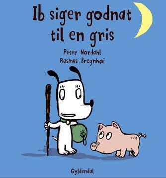 Peter Nordahl: Ib siger godnat til en gris