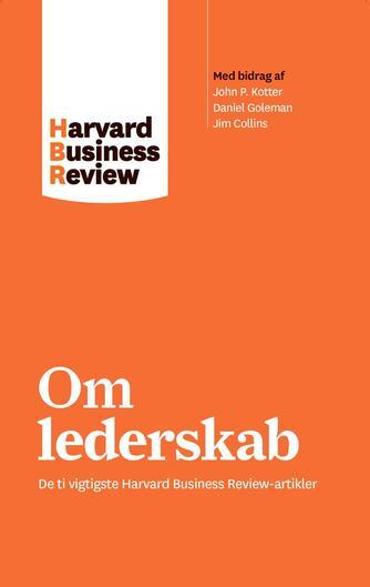 : Om lederskab : de ti vigtigste Harvard business review-artikler