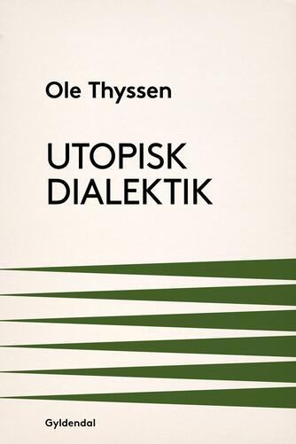 Ole Thyssen: Utopisk dialektik