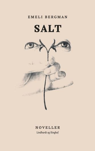 Emeli Bergman (f. 1988): Salt : noveller