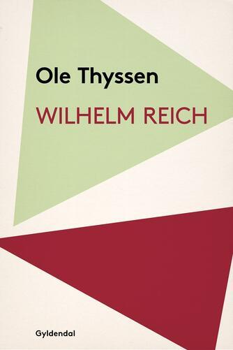 Ole Thyssen: Wilhelm Reich : 1927-1939: mellem Freud og Marx