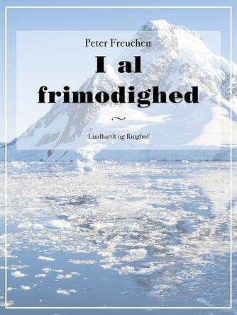 Peter Freuchen: I al frimodighed