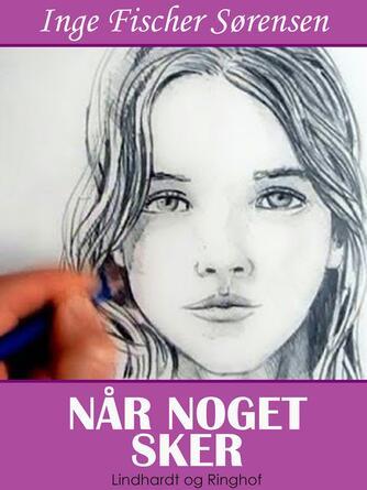 Inge Fischer Sørensen: Når noget sker