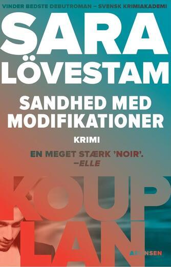 Sara Lövestam (f. 1980): Sandhed med modifikationer : krimi