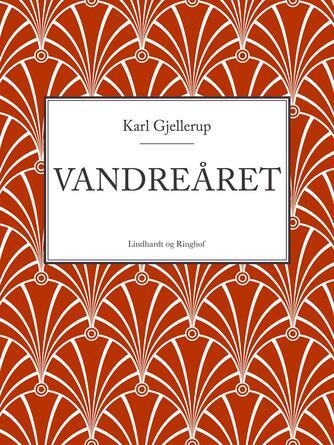 Karl Gjellerup: Vandreåret