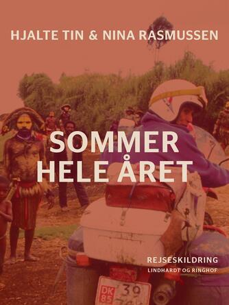 Hjalte Tin, Nina Rasmussen: Sommer hele året : rejseskildring