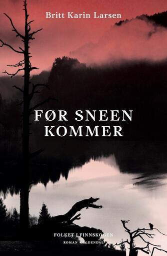 Britt Karin Larsen (f. 1945): Før sneen kommer