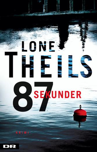 Lone Theils: 87 sekunder : krimi
