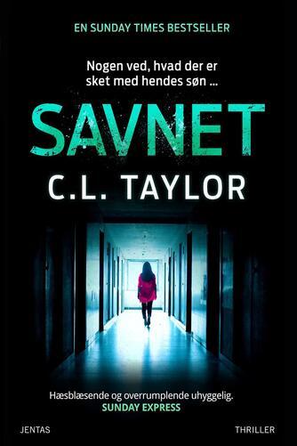 C. L. Taylor: Savnet : thriller