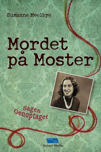 Susanne Meelbye: Mordet på moster (Sagen genoptaget)