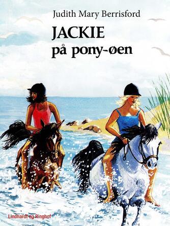 Judith Mary Berrisford: Jackie på Pony-øen