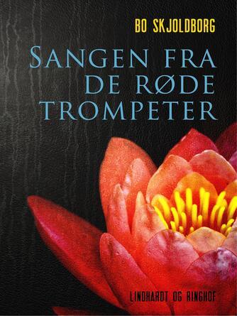 Bo Skjoldborg: Sangen fra de røde trompeter