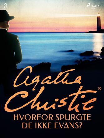 Agatha Christie: Hvorfor spurgte de ikke Evans?