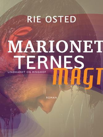 Rie Osted: Marionetternes magt : roman