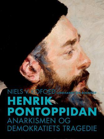 Niels Kofoed (f. 1930): Henrik Pontoppidan : anarkismen og demokratiets tragedie