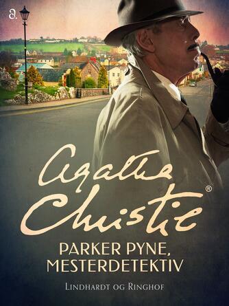Agatha Christie: Parker Pyne, mesterdetektiv : noveller