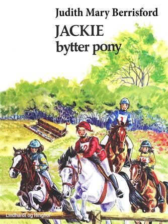 Judith Mary Berrisford: Jackie bytter pony