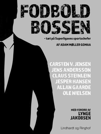 Adam Møller Gomaa: Fodboldbossen : tæt på Superligaens sportschefer